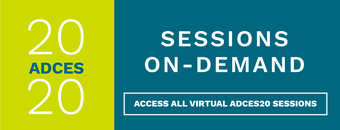 ADCES 20 Sessions On-Demand. Access all Virtual ADCES20 Sessions