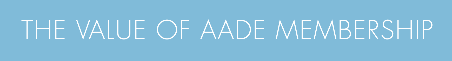 The Value of AADE Membership